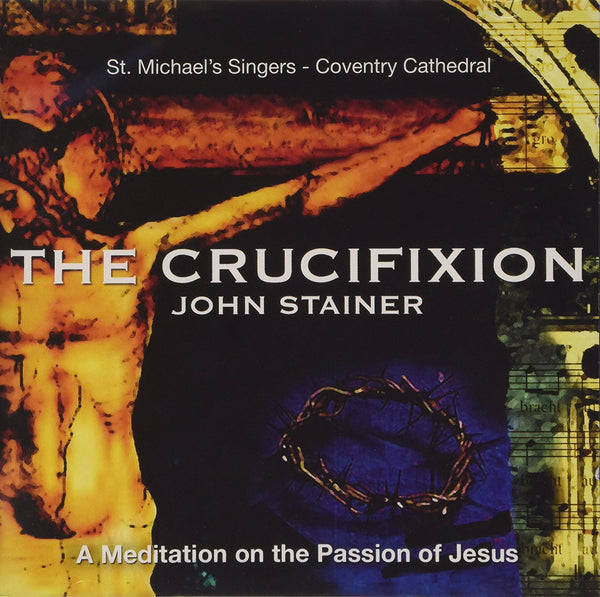 THE CRUCIFIXION BY JOHN STAINER CD