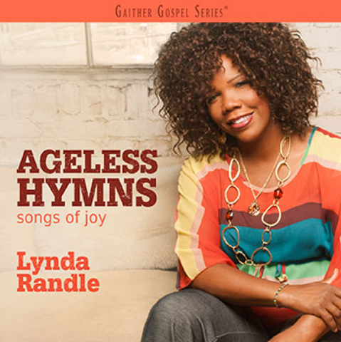 Ageless Hymns: Songs of Joy CD - Lynda Randle - Re-vived.com