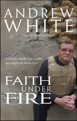 Faith Under Fire - Andrew White - Re-vived.com