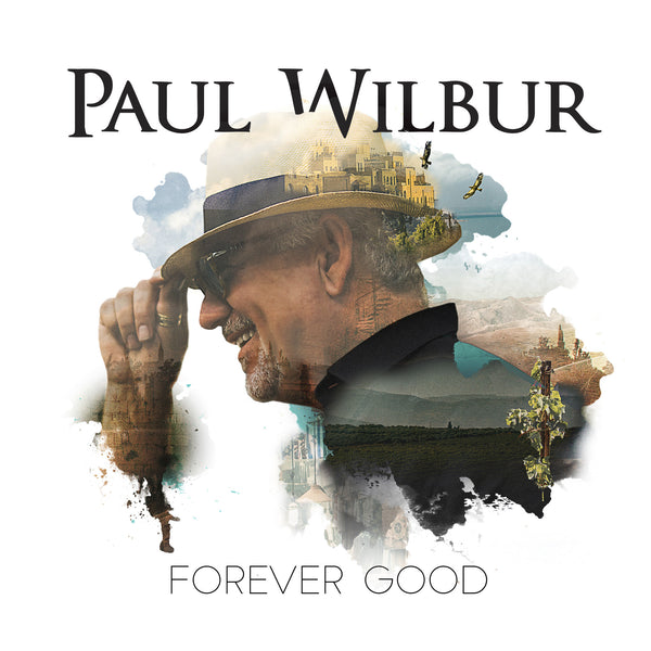 Forever Good CD - Paul Wilbur - Re-vived.com