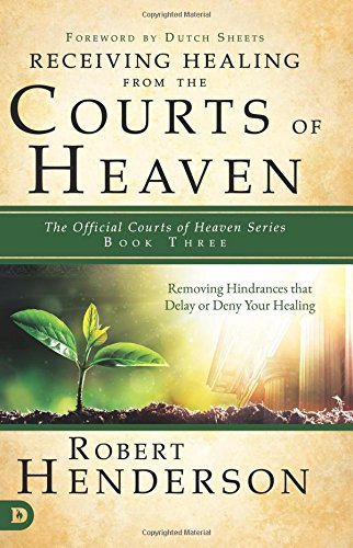 Receiving Healing From The Courts Of Heaven