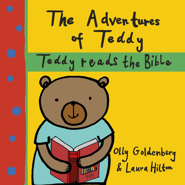 The Adventures of Teddy: Teddy Reads the Bible