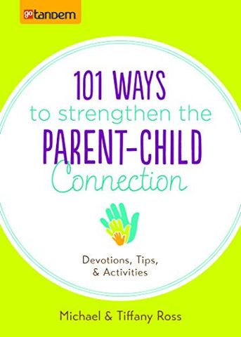 101 Ways To Strengthen The Parent-Child Connection Paperback - Tiffany Ross - Re-vived.com
