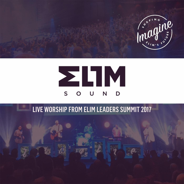 Elim Sound - Live Worship From Elim Sound Leaders Summit 2017