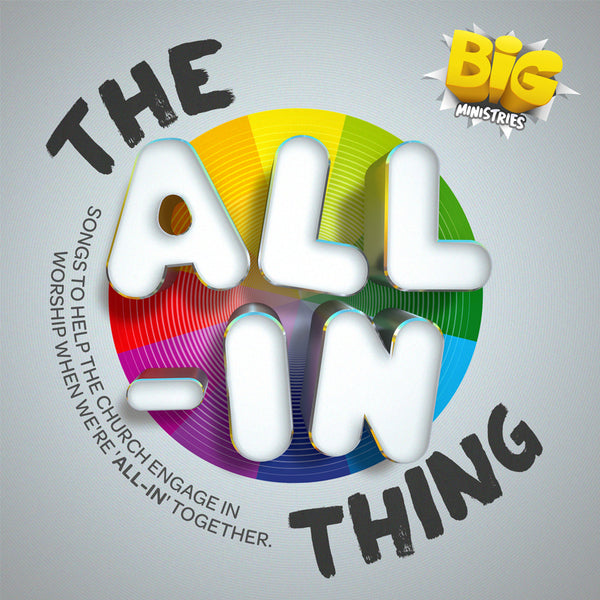 The All-In Thing Songs - BIG Ministries - Re-vived.com