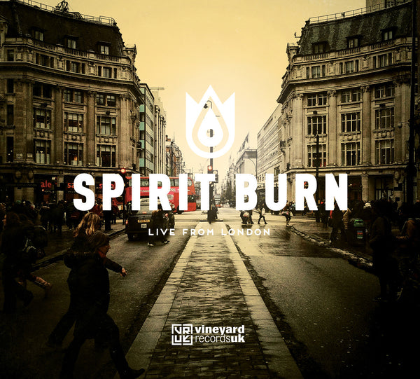 Spirit Burn: Live Worship From Vineyard 2013