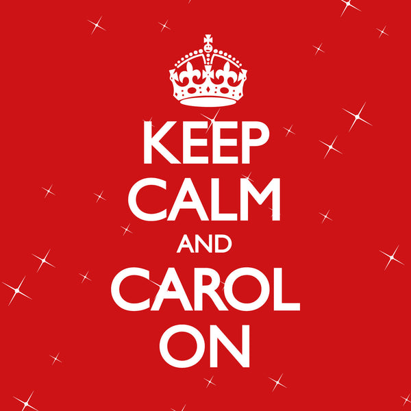 Keep Calm And Carol On - Elevation - Re-vived.com