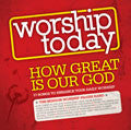 Worship Today: How Great Is Our God CD - Mission Worship - Re-vived.com