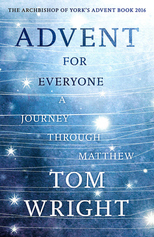 Advent For Everyone: A Journey Through Matthew - Tom Wright - Re-vived.com