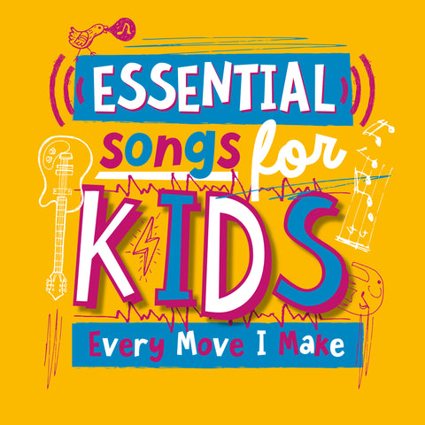 Essential Songs For Kids  - Every Move I Make