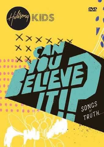 Hillsong Kids - Can You Believe It? - Songs Of Truth DVD