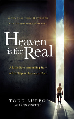 Heaven is for Real Movie Edition: A Little Boy's Astounding Story of His Trip to Heaven and Bac