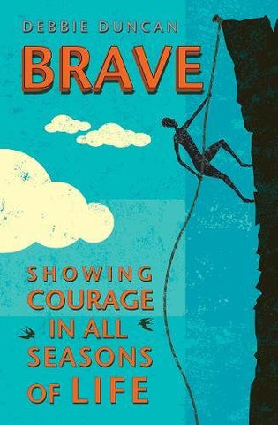 Brave - Showing Courage In All Seasons Of Life