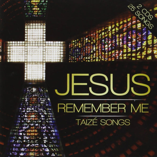 JESUS REMEMBER ME TAIZE SONGS 2CD