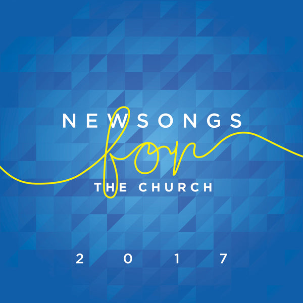 Spring Harvest Newsongs For The Church 2017