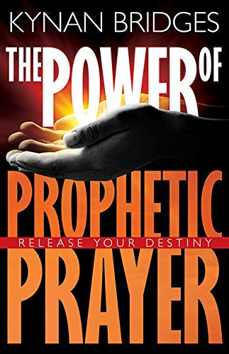 The Power Of Prophetic Prayer - Kynan Bridges - Re-vived.com