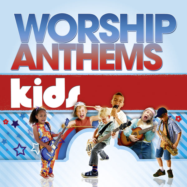 Worship Anthems: Kids - Various Artists - Re-vived.com