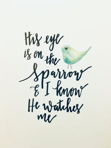 His eye is on the sparrow - A4 Print