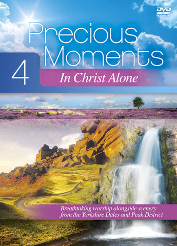 Precious Moments 4: In Christ Alone: Scenic footage from the Yorkshire Dales & Peak District