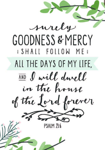 Surely goodness and mercy - A6 Card