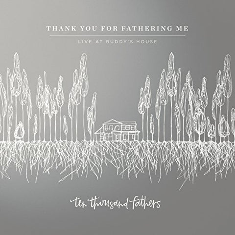 Thank You For Fathering Me - Live At Buddy's House