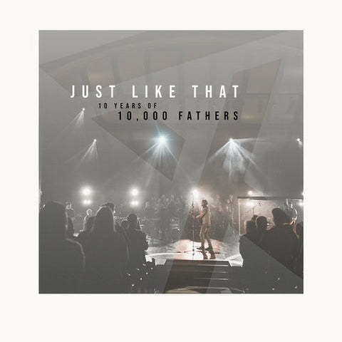 Just Like That - 10 Years of 10,000 Fathers CD