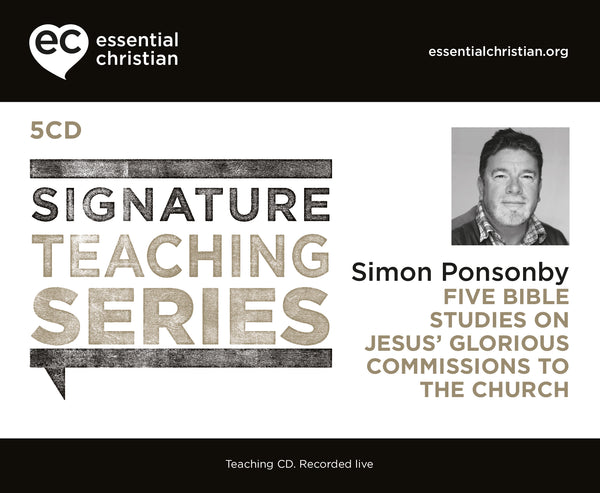 Jesus' Glorious Commissions To The Church: Signature Teaching Series 5 Talk Audio CD Pack