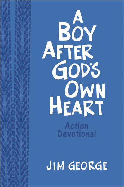 A Boy After God's Own Heart: Action Devotional