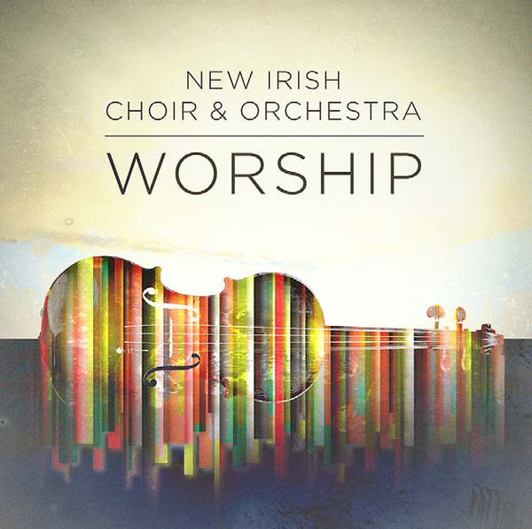 New Irish Choir & Orchestra - Worship CD - New Irish Choir - Re-vived.com
