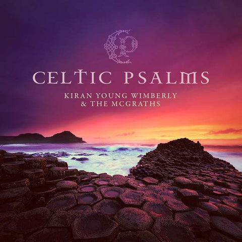 Celtic Psalms - Kiran Young Wimberly - Re-vived.com