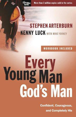 Every Young Man, God's Man: Confident, Courageous, and Completely His (The Every Man Series)