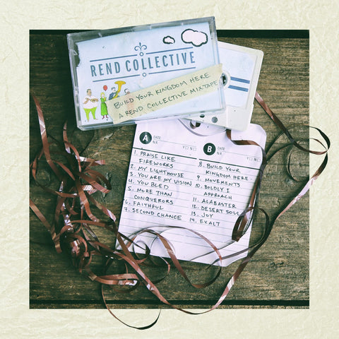 Build Your Kingdom Here: A Rend Collective Mixtape CD