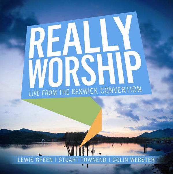 Really Worship: Live From The Keswick Convention