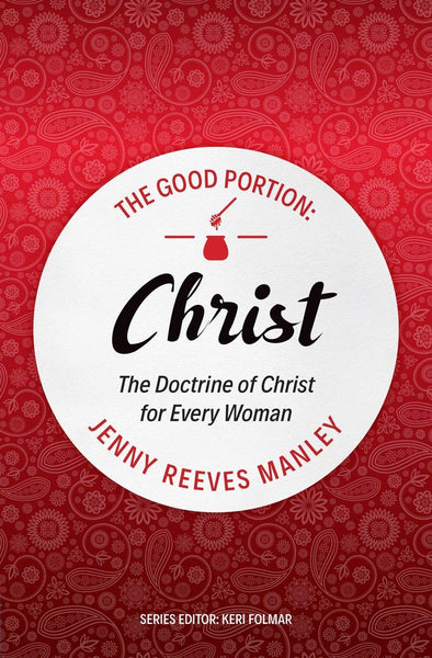 The Good Portion: Christ