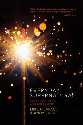 Everyday Supernatural - Andy Croft & Mike Pilavachi - Re-vived.com