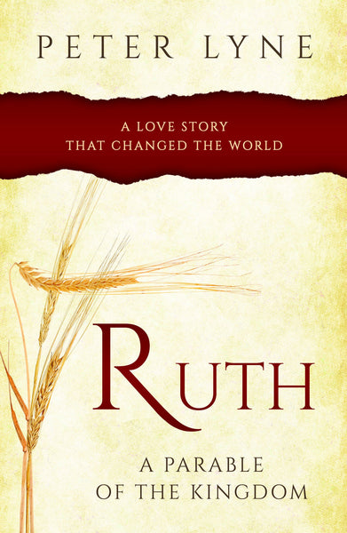 Ruth - A Parable Of The Kingdom - Peter Lyne - Re-vived.com