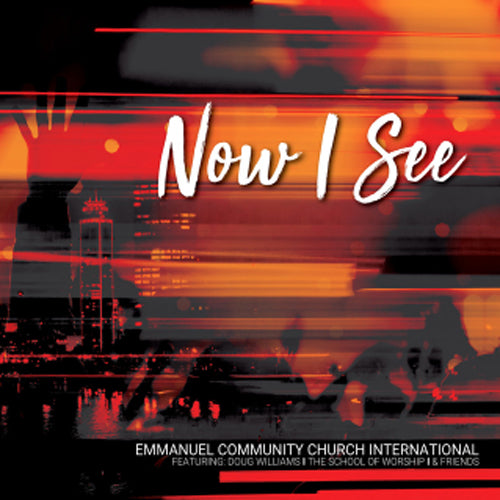 Now I See CD (feat. School of Worship)