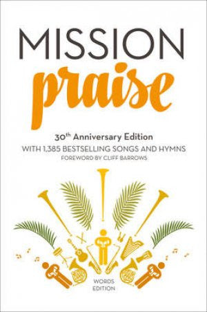 Mission Praise (New 30th Anniversary Edition) Words Edition Hardback