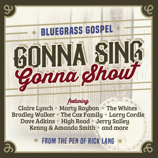Bluegrass Gospel - Gonna Sing, Gonna Shout CD