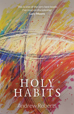 Holy Habits - Andrew Roberts - Re-vived.com