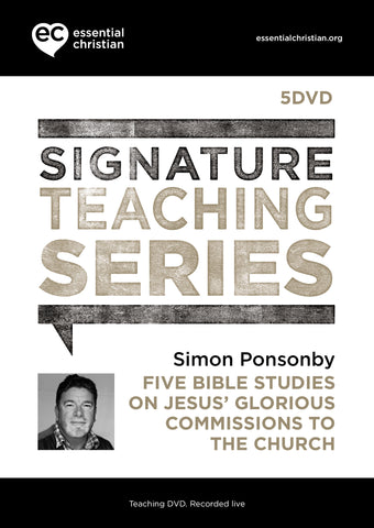 Jesus' Glorious Commissions To The Church: Signature Teaching Series 5 Talk DVD Pack