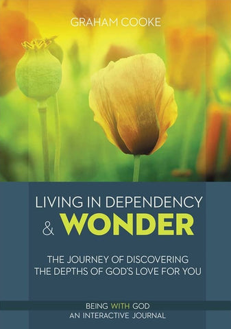Living In Dependency & Wonder