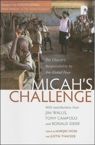 MICAH'S CHALLENGE: THE CHURCH'S RESPONSIBILITY TO THE GLOBAL POOR - Marijke Hoek, Justin Thacker - Re-vived.com