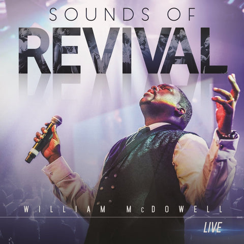 Sounds of Revival - Live CD - William McDowell - Re-vived.com