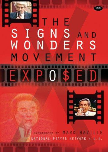 THE SIGNS & WONDERS MOVEMENT EXPOSED DVD