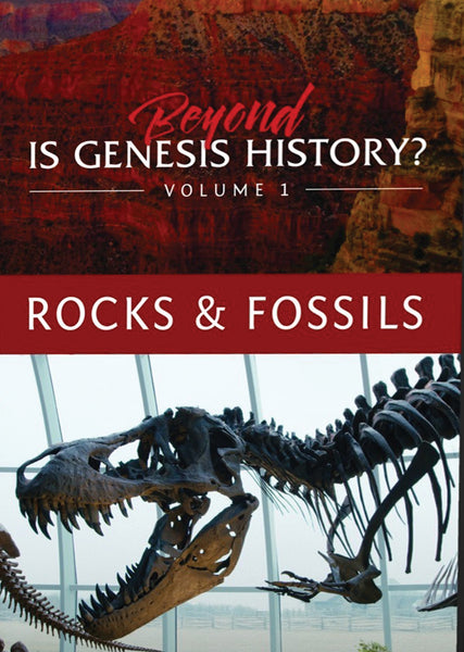 Beyond Is Genesis History? Volume 1 - Rocks & Fossils DVD
