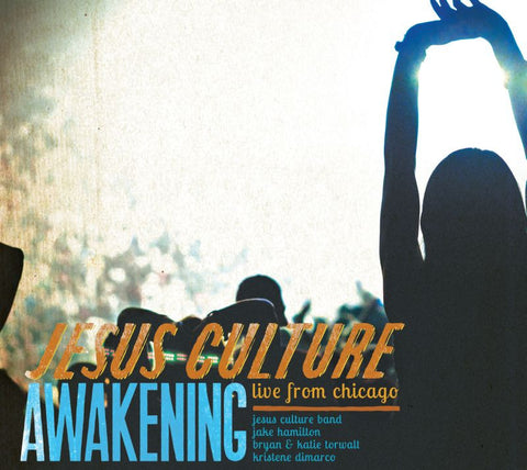 Awakening: Live From Chicago: Jesus Culture - Jesus Culture - Re-vived.com