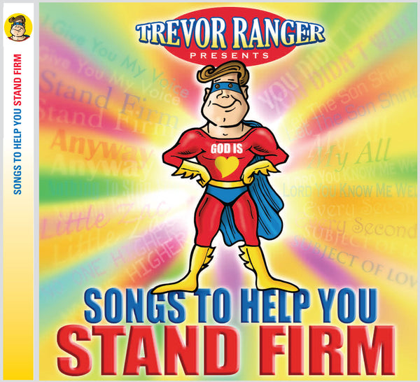 Trevor Ranger Presents...Songs To Help You Stand Firm