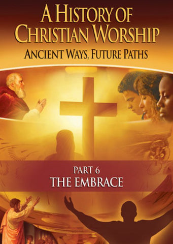 A History Of Christian Worship, Part 6 DVD - Vision Video - Re-vived.com