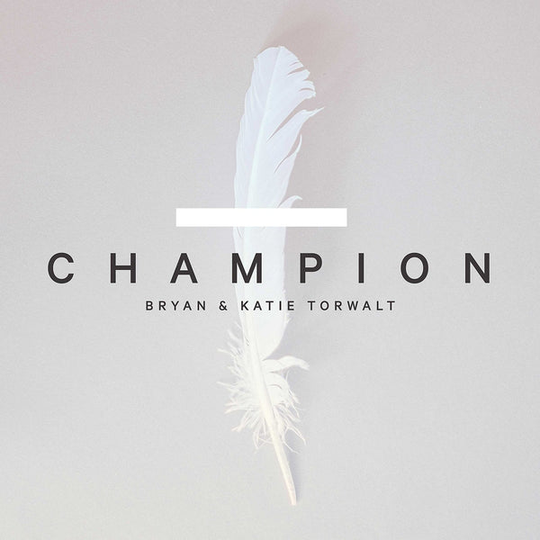 Champion - Bryan & Katie Torwalt - Re-vived.com